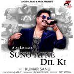 "Ajay Jaswal of Apeksha Films & Music evokes the evergreen musical magical frenzy of 80s in their new song ""SUNO APNE DIL KI"" sung by breathtaking legend Kumar Sanu, Lyrics and Music by legendary DJ Sheizwood."