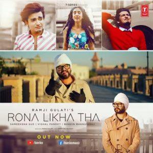 """RAMJI GULATI'S NEW SONG """"RONA LIKHA THA"""" FEATURING VISHAL PANDEY, SAMEEKSHA SUD, BHAVIN BHANUSHALI"""