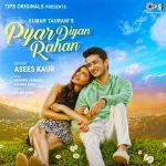 "Celebrate the eternity of love with Tips Music's ""Pyar Diyan Rahan"" by Asees Kaur ft. Ashish Bisht and Natasha Singh"